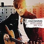 Dave Barnes God Gave Me You (Single)