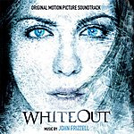 John Frizzell Whiteout: Music From The Original Motion Picture