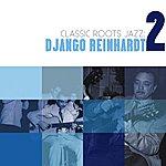 Django Reinhardt Classic Roots Jazz: Django Reinhardt, Vol. 2
