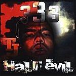 T.J. 333 Half-Evil
