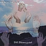 Bill Blomquist Helium Hands