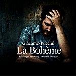 Giacomo Puccini Puccini : La Bohème (Opera In Four Acts)(Full-Lengh Recording)(Remastered)
