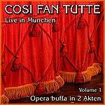 Wolfgang Amadeus Mozart Cosi Fan Tutte: Kv588 (Opera Buffa In 2 Akten) - Live In München