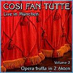 Wolfgang Amadeus Mozart Cosi Fan Tutte Kv588 (Opera Buffa In 2 Akten) - Live In München