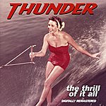 Thunder The Thrill Of It All (Remastered)