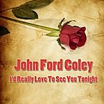 John Ford Coley I'd Really Love To See You Tonight