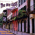 Big Easy The Music Of The Big Easy(Flavours Of New Orleans)