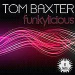 Tom Baxter Funkylicious