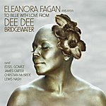 Dee Dee Bridgewater Eleanora Fagan (1915-1959): To Billie With Love From Dee Dee
