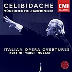 Sergiu Celibidache Italian Opera Overtures (2004 Remaster)