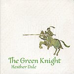 Heather Dale The Green Knight