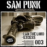 Sam Punk I Am The Lord / Excess