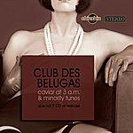 Club Des Belugas Caviar At 3 A.m. & Minority Tunes