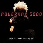 Powerman 5000 Show Me What You've Got (Single)