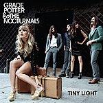 Grace Potter & The Nocturnals Tiny Light (Single)