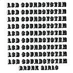 LCD Soundsystem Drunk Girls (Single)