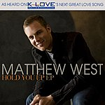 Matthew West Hold You Up EP