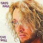 Greg Paul Love Will