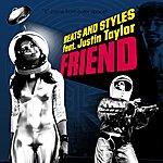 Beats & Styles Friend (Feat. Justin Taylor) (7-Track Maxi-Single)