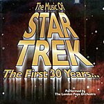 The London Pops Orchestra The Music Of Star Trek : The First 30 Years...