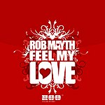 Rob Mayth Feel My Love (6-Track Maxi-Single)