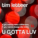 Tim Letteer U Gotta Luv (Alternate Mix)