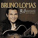 Bruno Lomas Para Siempre - 60 Aniversario
