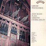 John Scott Great Postludes! / Organ Of Loretto Chapel, Scotland