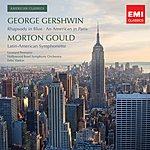 Felix Slatkin Gershwin: Rhapsody In Blue/An American In Paris; Gould: Latin-American Symphonette