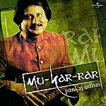 Pankaj Udhas Mu-Kar-Rar