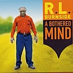 R.L. Burnside A Bothered Mind