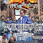 Yukmouth Thugged Out: The Albulation