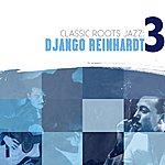 Django Reinhardt Classic Roots Jazz: Django Reinhardt Vol. 3