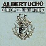 Albertucho Palabras Del Capitán Cobarde