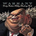 Warrant Dirty Rotten Filthy Stinking Rich