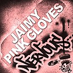 Jaimy Pink Gloves EP