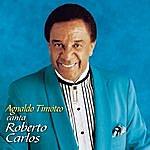 Agnaldo Timóteo Em Nome Do Amor (Agnaldo Timoteo Canta Roberto Carlos)