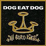 Dog Eat Dog All Boro Kings (Bonus Tracks)