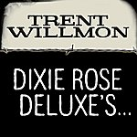 Trent Willmon Dixie Rose Deluxe's Honky Tonk, Feed Store, Gun Shop, Used Car, Beer, Bait, BBQ, Barber Shop, Laundromat (Single)