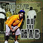 Smoove Do The Mac (5-Track Maxi-Single)