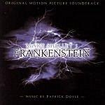 Patrick Doyle Frankenstein Original Motion Picture Soundtrack