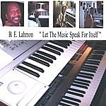 B.E. Lahmon Let The Music Speak For Itself