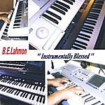 B.E. Lahmon Instrumentally Blessed