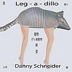 Danny Schneider Leg-A-Dillo