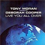 Tony Moran Live You All Over Remixes