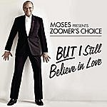 Gilles Vigneault Moses Presents Zoomer's Choice: We Still Believe In Love