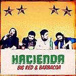 Hacienda Big Red And Barbacoa