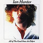 Ian Hunter All The Good Ones Are Taken (With Bonus Tracks)