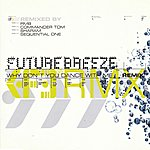Future Breeze Why Don't You Dance With Me