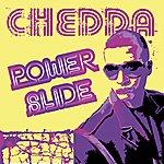 Chedda Power Slide (Single)